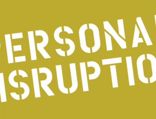 Linkedin: Personal Disruption: 5 Entrepreneurs Share How To Live With #DisruptYourself In Mind