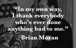 Brian Moran quote