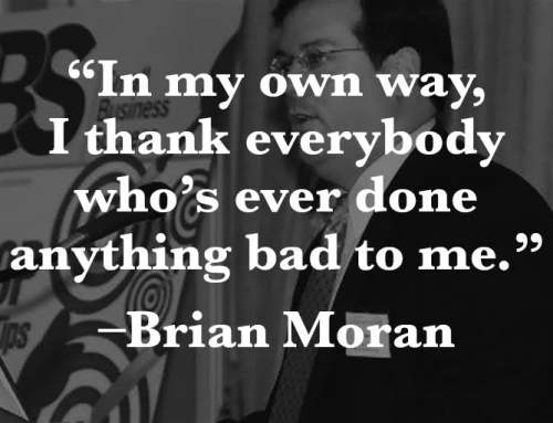 Brian Moran–An Entrepreneur With the Gift of Learning From Failure