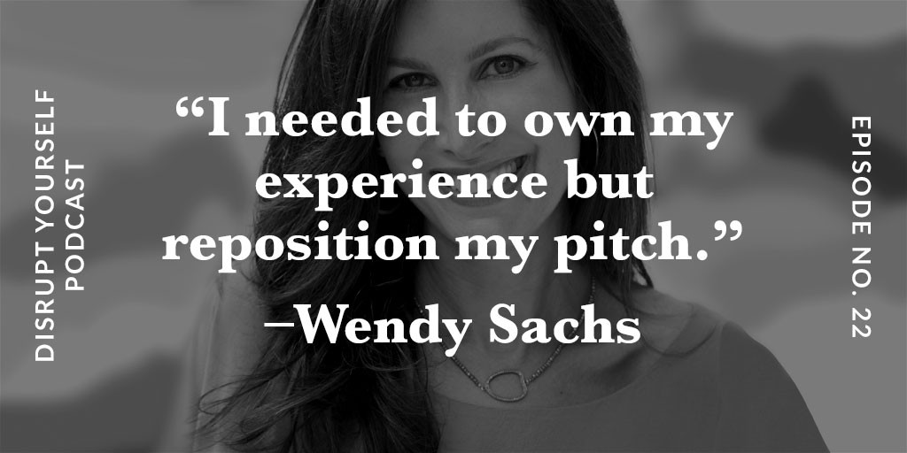 Wendy Sachs Disrupt Yourself Podcast